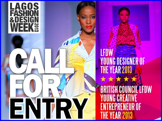 Lagos Fashion And Design Week 2013 Lfdw2013 Calling On All Fashion Designers Models Creative Entrepreneurs For A Chance To Win Big Welcome To Nextnaija Community Blog
